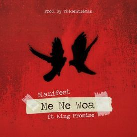 Me Ne Woa ft. King Promise