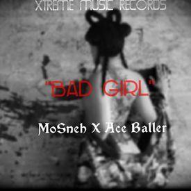 BAD GIRL_Mosneh & Ace baller KunseptMix