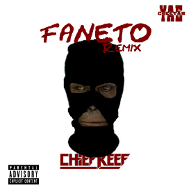 Chief Keef ft. Yae Cheetah - Faneto Remix