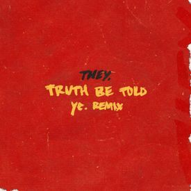 Truth Be Told (pronouncedyea remix)