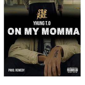 SOB X RBE (Yhung T.O) - On My Momma