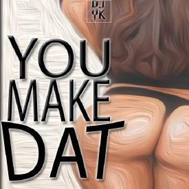 You Make Dat (Make Dat Bounce) Jersey Club