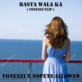 NOPETSALLOWED - BASTA WALA KA (YONEXEI FLIP)