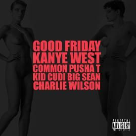 Good Friday (Feat. Common, Pusha T, KiD CuDi, Big Sean & Charlie Wilson)