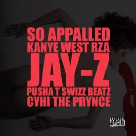 So Appalled (Feat. RZA, Jay-Z, Pusha T, Swizz Beatz & CyHi Da Prynce)