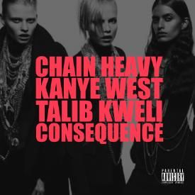 Chain Heavy (Feat. Talib Kweli & Consequence)