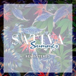 Young FP - Sativa Summer {Remastered} Cover Art