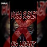 Hugo Sleazy - No Heart FreeStyle (21 Savage Diss) Cover Art