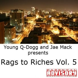 Young Q-Dogg - Rags to Riches Vol. 5 Cover Art