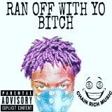 Young Yatchy - RAN OFF WITH YO BITCH Cover Art