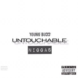 YOUNG BUDD - Untouchable Ni##as