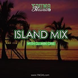 Young Hawaii - Island Mix  w/ DJ Min One