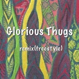 Glorious Thugs Remix (freestyle) (Feat.LEON a.k.a 獅子, $anta a.k.a Tive Kush)