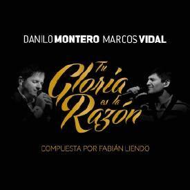 Tu Gloria Es la Razón (feat. Danilo Montero & Marcos Vidal)