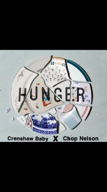 Hunger by Crenshaw Baby ft Chop Nelson from Chop Nelson