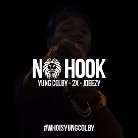 No Hook - [Yung Colby x 2X x JDeezy]