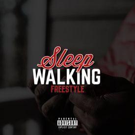 Sleep Walkin (Freestyle)