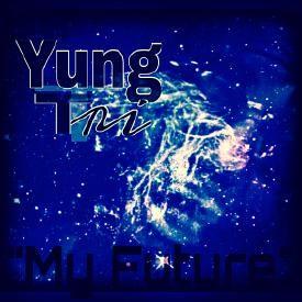 My Future - Yung Tri