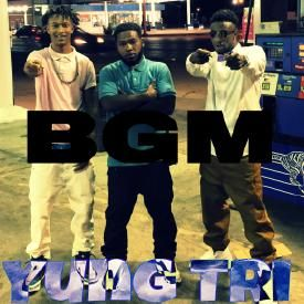 BGM - Yung Tri