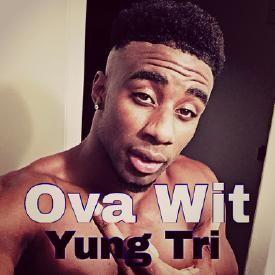 Ova Wit - Yung Tri