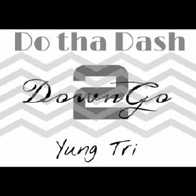 Do Tha Dash - Yung Tri