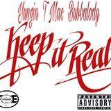 Yungin - Keep It Real ( feat. Bubbalody & T Mac) Cover Art