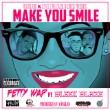 YungLan - Bleek Blaze ft Fetty Wap - Make You Smile (Prod By Yung Lan) Cover Art