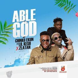 Chinko Ekun - Able God ft Zlatan & Lil Kesh