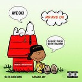 Mr Aye Ok [Prod By Cassius Jay] #TableMannerz Djs