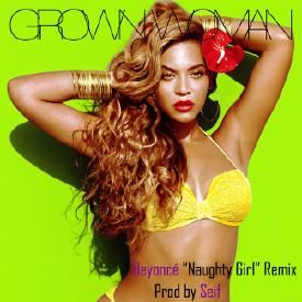 "Beyoncé ""Naughty Girl""  Remix"