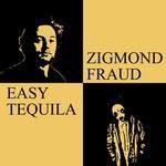 zigmond fraud - Easy Tequila Cover Art