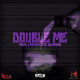 Double Me (Feat. TC Gambino)