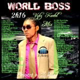 Zj Roley - WORLD BOSS 2K16 MIX BY ZJ ROLEY Cover Art