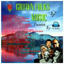 GROWN FOLKS MUSIC BY ZJ ROLEY
