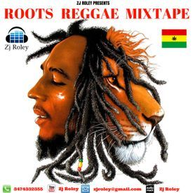 ZJ ROLEY PRESENTS ROOTS REGGAE MIXTAPE