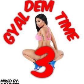 Gyal Dem Time 3