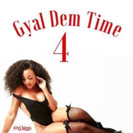 Gyal Dem Time 4