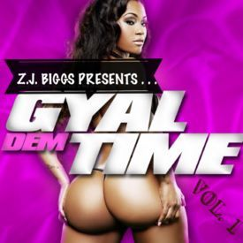 Gyal Dem Time Vol. 1