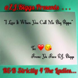 "''I Love It When You Call Me Big Poppa"" R&B 4 The Ladies"