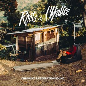 Roots & Chalice - Chronixx & Federation Sound