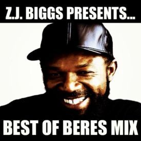 Z.J. Biggs Presents... Best Of Beres Mix