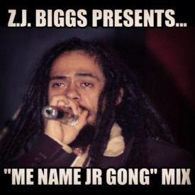"""Z.J. Biggs Presents... """"Me Name Jr Gong"""" Mix"""