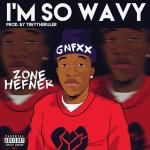 Zone Hefner - Im So Wavy (Prod. by TreyTheRuler) Cover Art