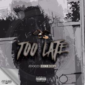 Zoocci Coke Dope-Too Late