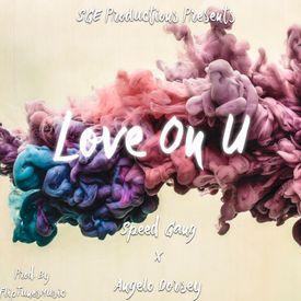 Love On U