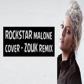 Rockstar (Post Malone) ZOUK music remix DJ ATHOS by Sofia Karlberg Cover 20
