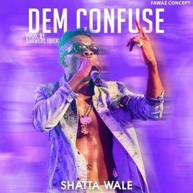 Dem Confuse (Prod. by Shawers Ebiem)