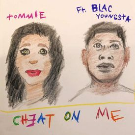 Tommie - Cheat On Me Ft. Blac Youngsta